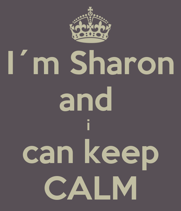 I´m Sharon and  i  can keep CALM