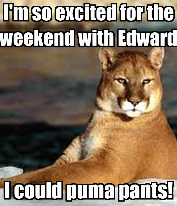 Excited weekend