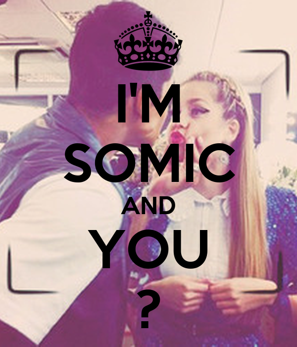 I'M SOMIC AND YOU ?