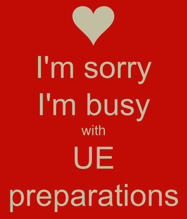 I'm sorry I'm busy with UE preparations