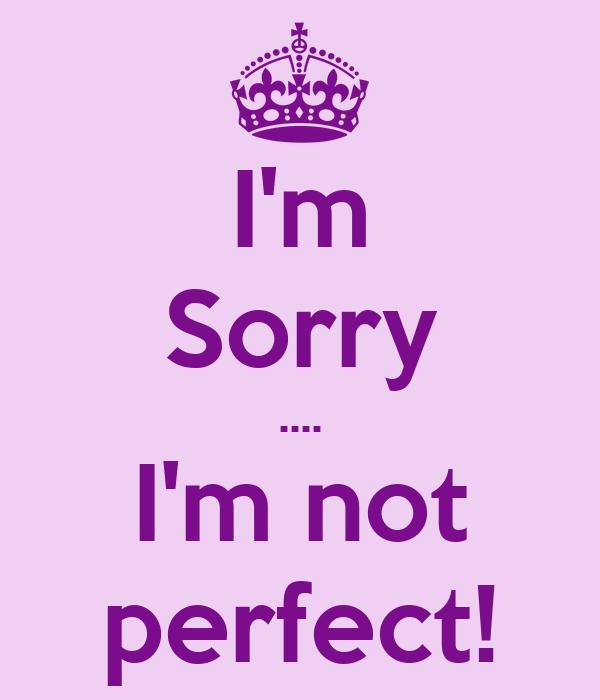 Im Sorry Im Not Perfect Poster Raffaella Keep Calm O Matic