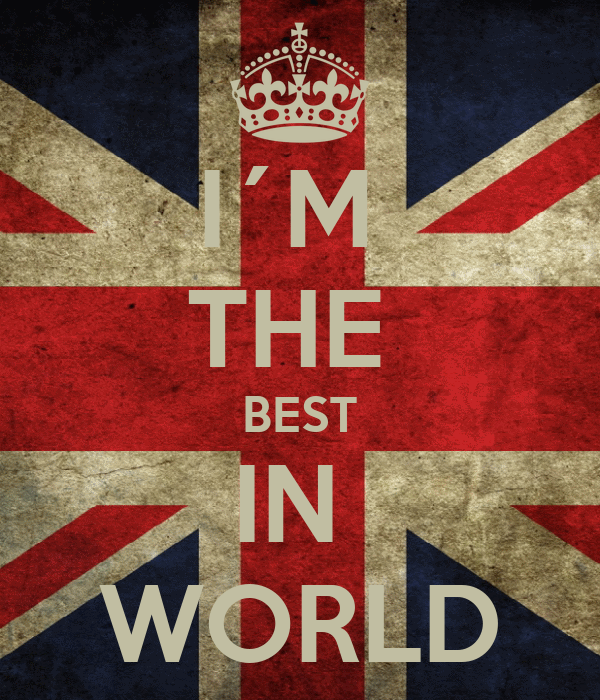 I´M  THE  BEST IN  WORLD