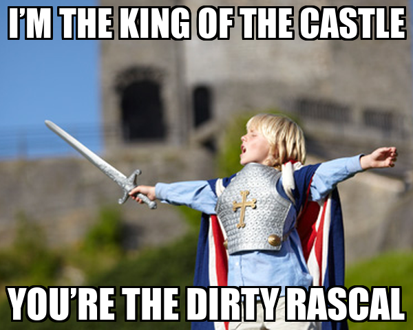 I'M THE KING OF THE CASTLE YOU'RE THE DIRTY RASCAL Poster | nikton ...
