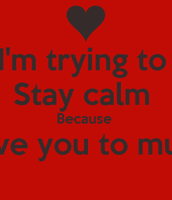 how to stay calm What's another word for stay calm learn 7 fantastic words to use instead of stay calm.