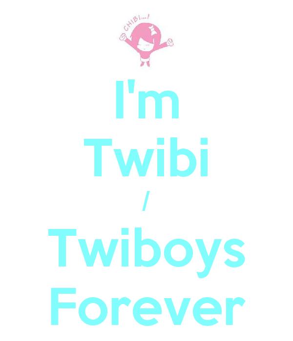 I'm Twibi / Twiboys Forever