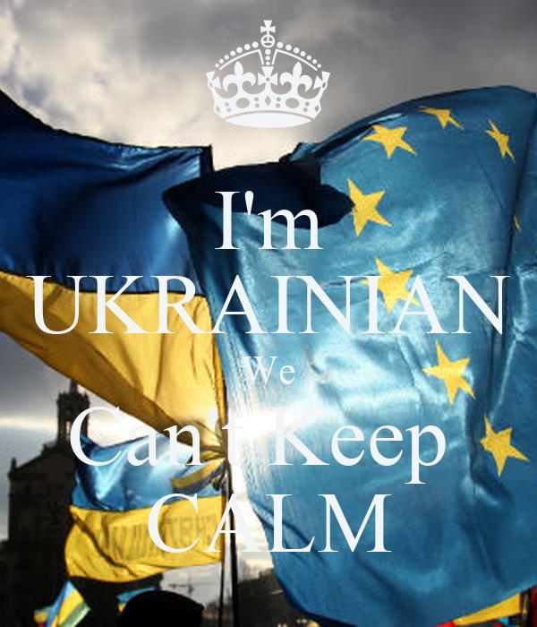 I'm UKRAINIAN We Can't Keep  CALM