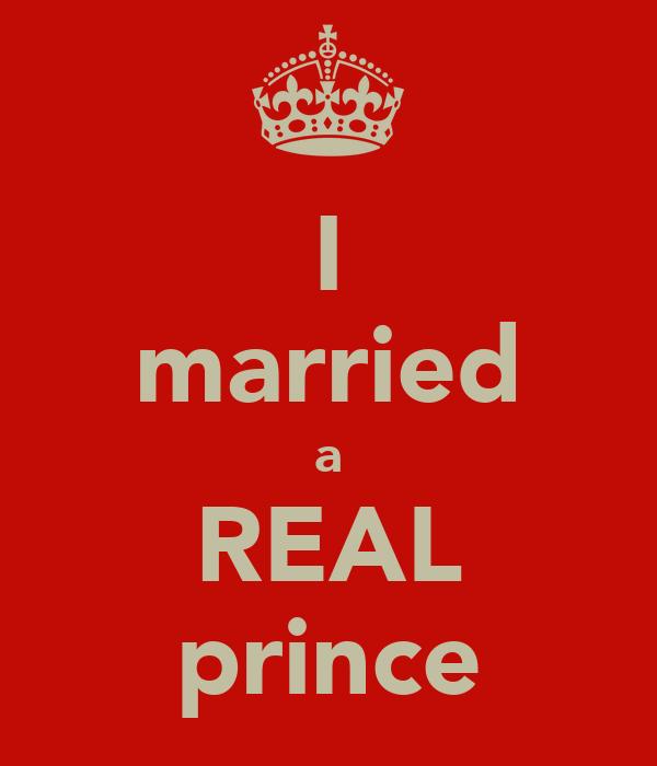 I married a REAL prince