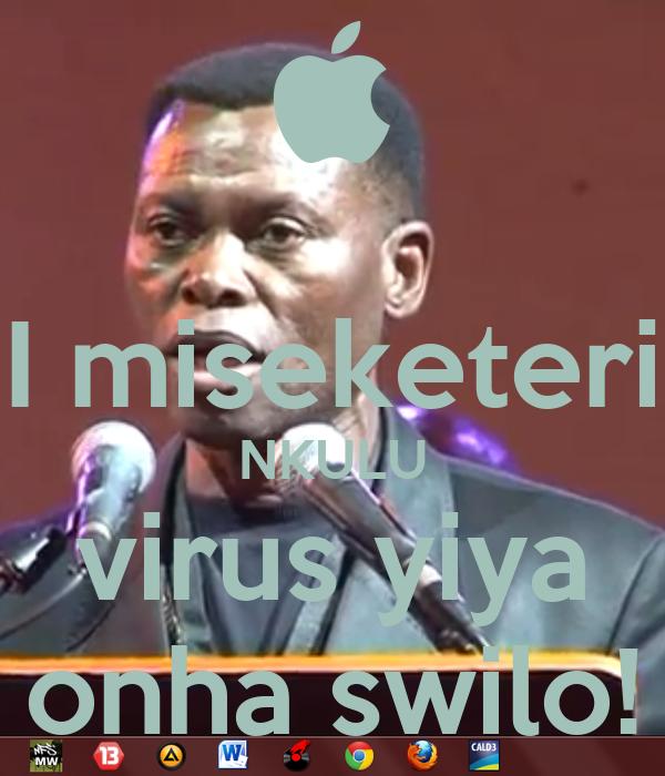 I miseketeri NKULU virus yiya onha swilo!