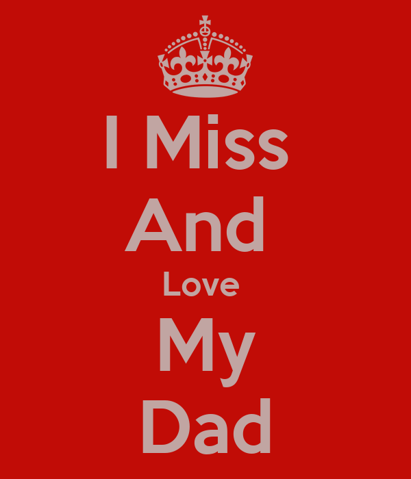 I Miss And Love My Dad Poster Alison Keep Calm O Matic