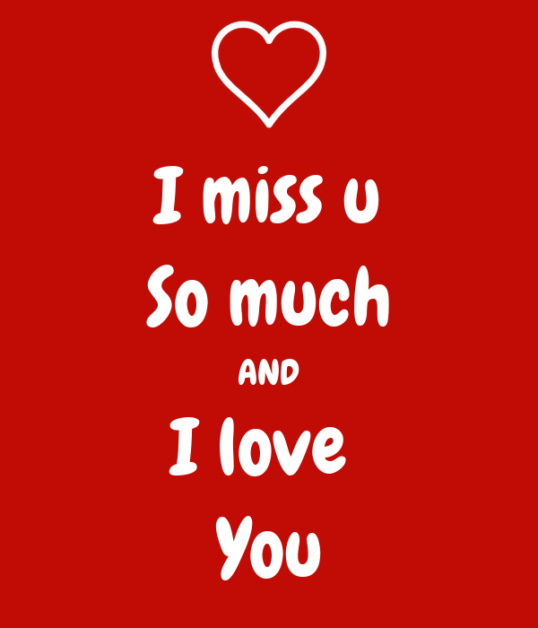 I miss u So much AND I love You Poster | Tdsr | Keep Calm ...