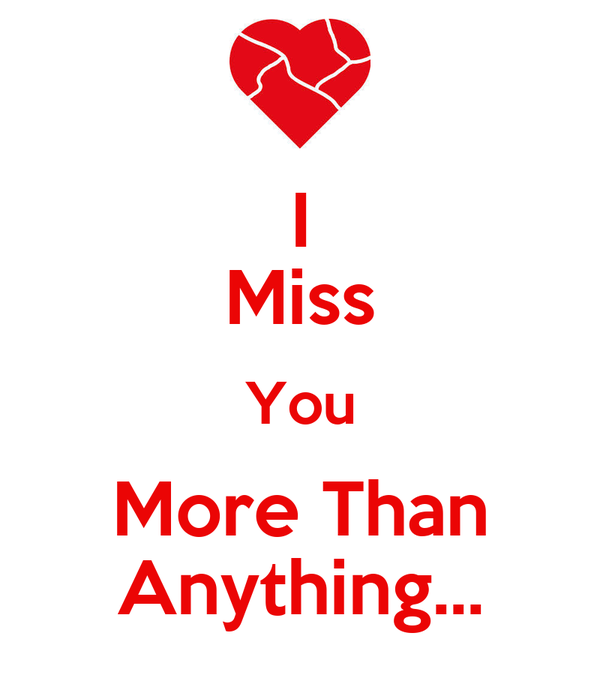 I Miss You More Than Anything Poster Keep Calm O Matic