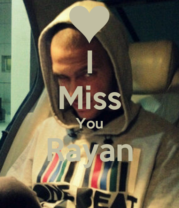 I Miss You Rayan