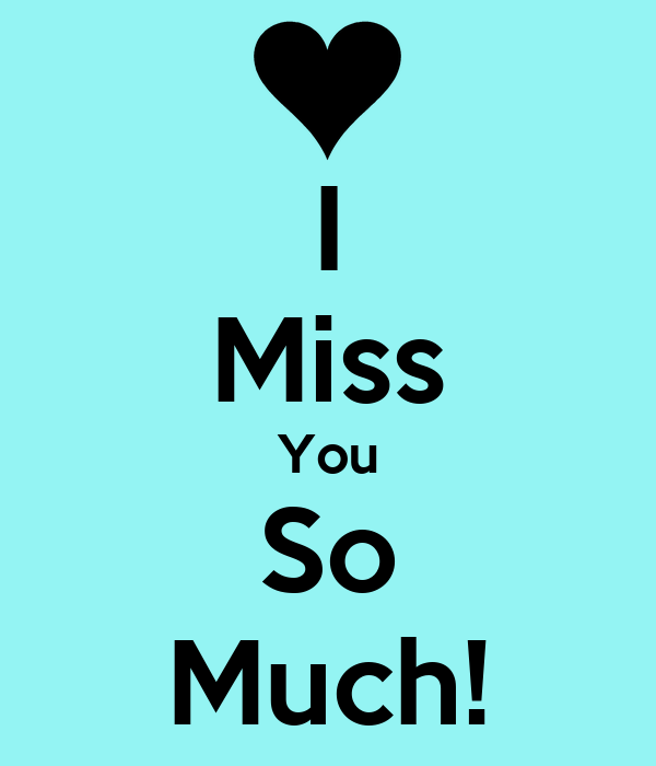 I Miss You So Much Poster Rhonda Keep Calm O Matic
