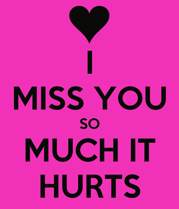 I Miss You So Much It Hurts Poster Jeff Keep Calm O Matic