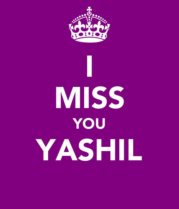 I MISS YOU YASHIL