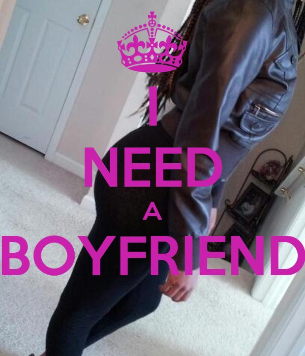 I NEED A BOYFRIEND