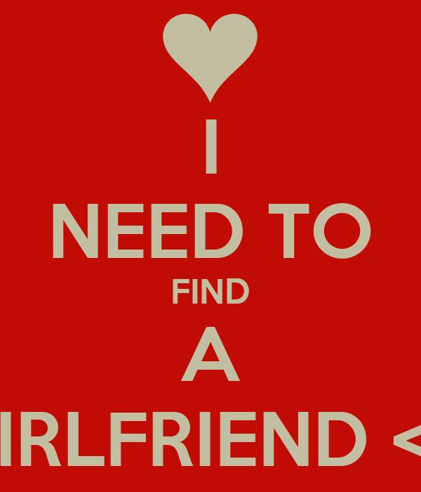 ガールフレンドを見つける必要がある