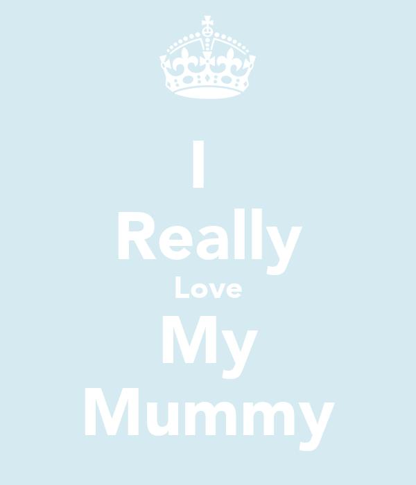 I  Really Love My Mummy