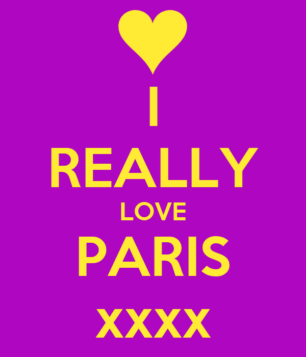 I REALLY LOVE PARIS xxxx