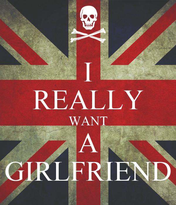 do i really want a girlfriend
