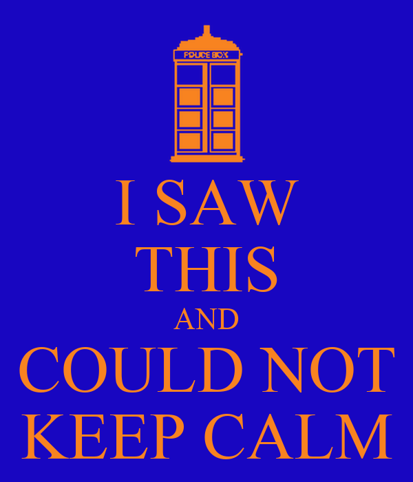 I SAW THIS AND COULD NOT KEEP CALM