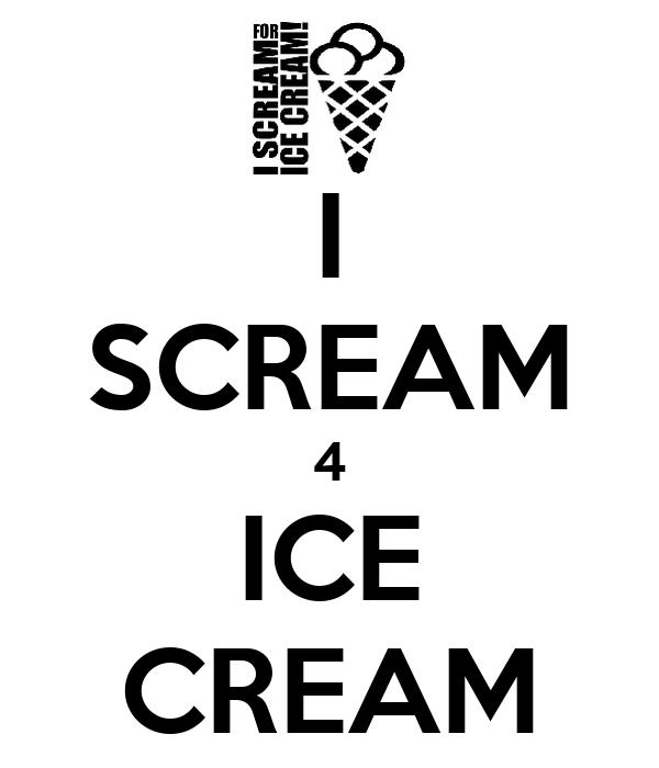 I SCREAM 4 ICE CREAM