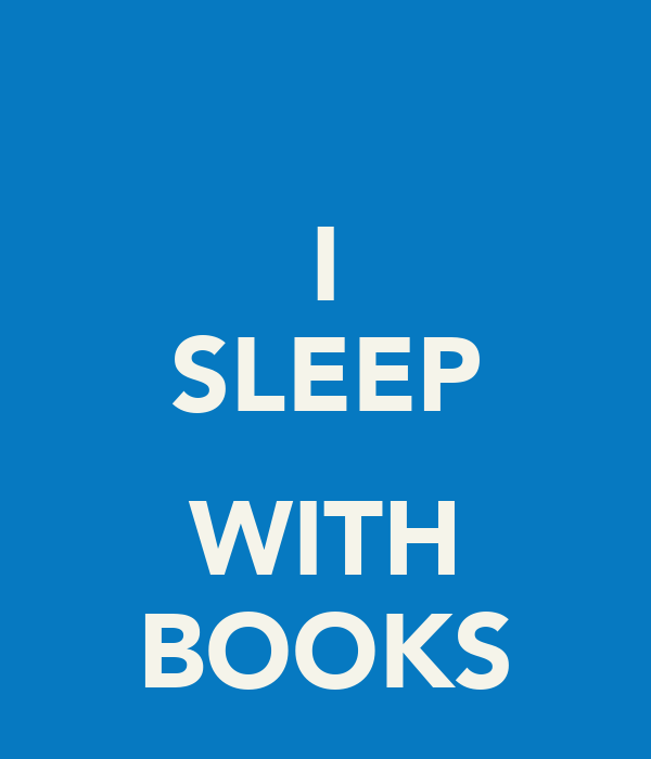 I SLEEP  WITH BOOKS