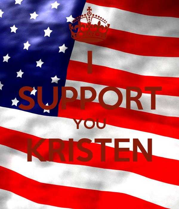 I SUPPORT YOU KRISTEN