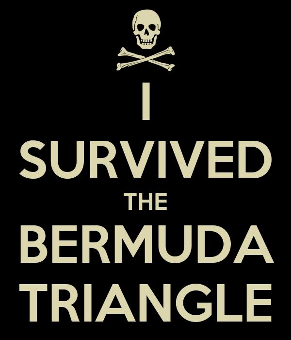 I SURVIVED THE BERMUDA TRIANGLE
