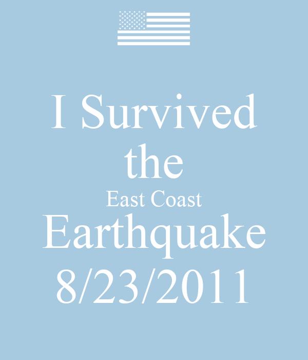 I Survived the East Coast Earthquake 8/23/2011