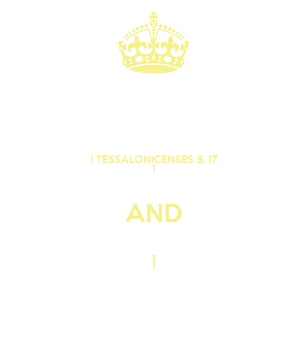 I TESSALONICENSES 5, 17 1 AND 1 1