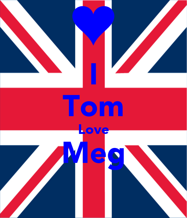 I Tom Love Meg ❤