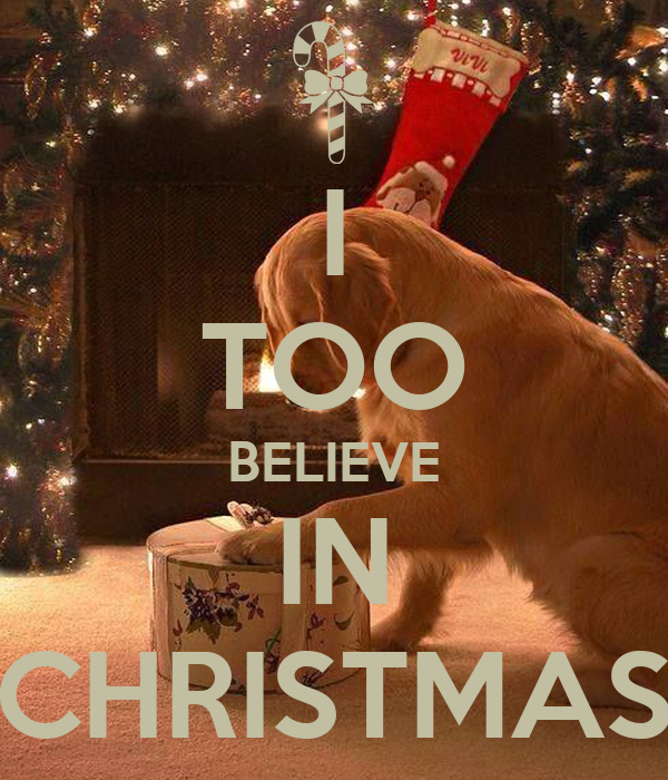 I TOO BELIEVE IN CHRISTMAS