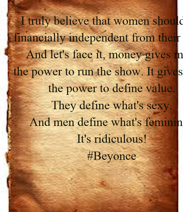 i truly believe that women should be financially independent from