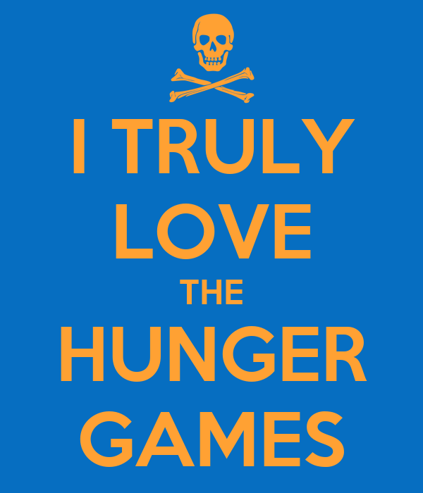 I TRULY LOVE THE HUNGER GAMES