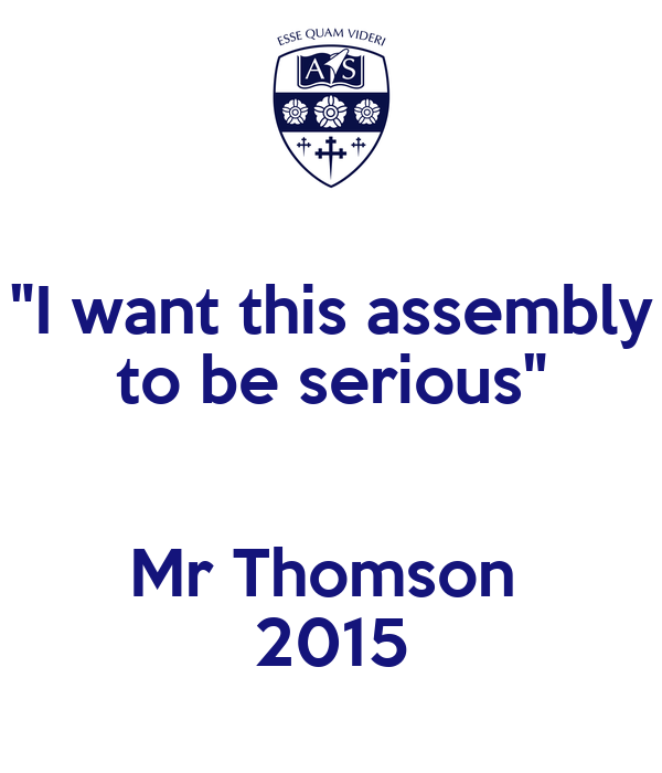 """""""I want this assembly to be serious""""  Mr Thomson  2015"""