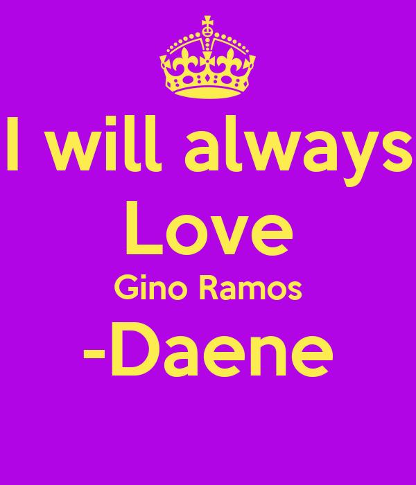 I will always Love Gino Ramos -Daene
