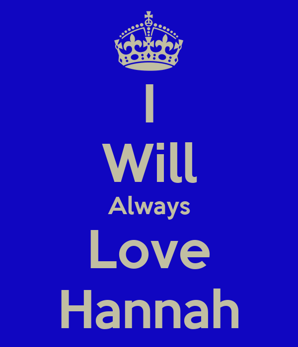 I Will Always Love Hannah