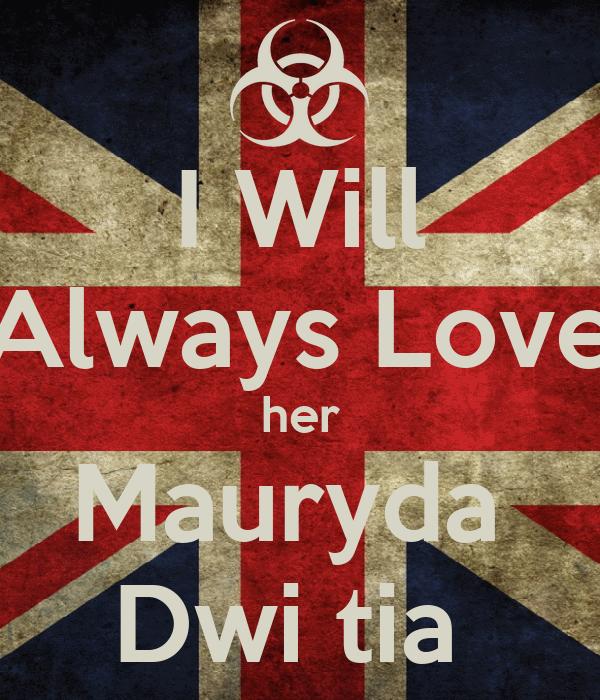 I Will Always Love her Mauryda  Dwi tia