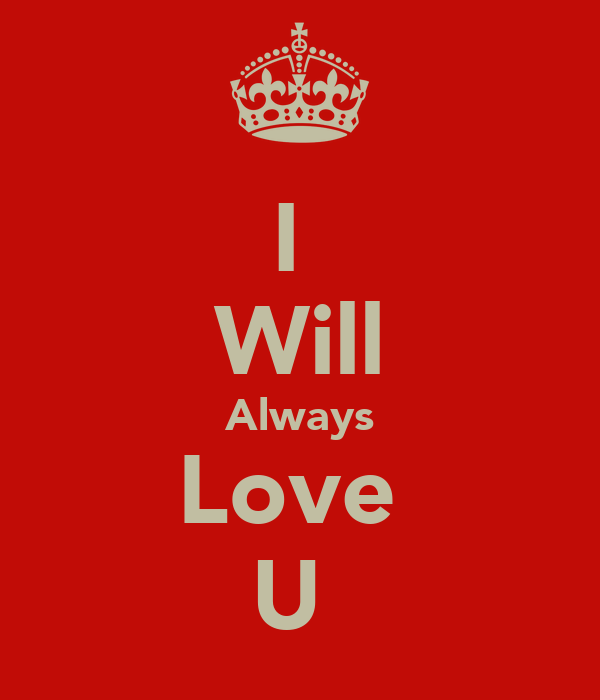 I  Will Always Love  U