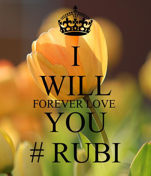 I WILL FOREVER LOVE  YOU # RUBI