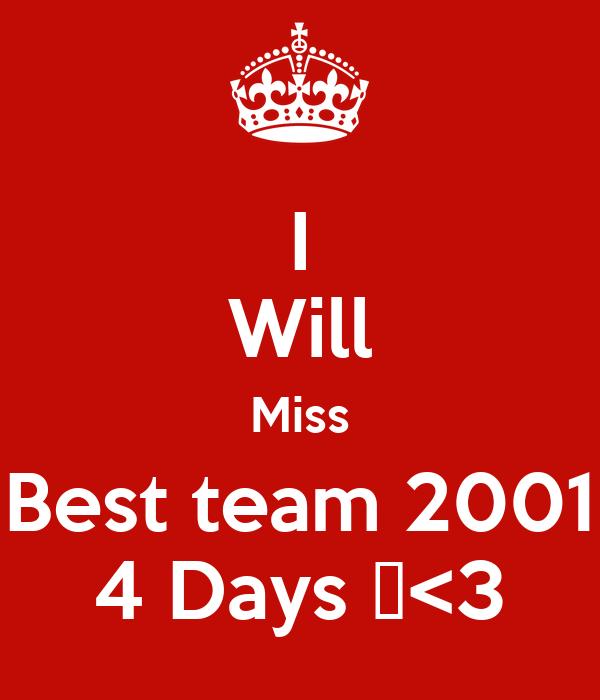 I Will Miss Best team 2001 4 Days 😢<3