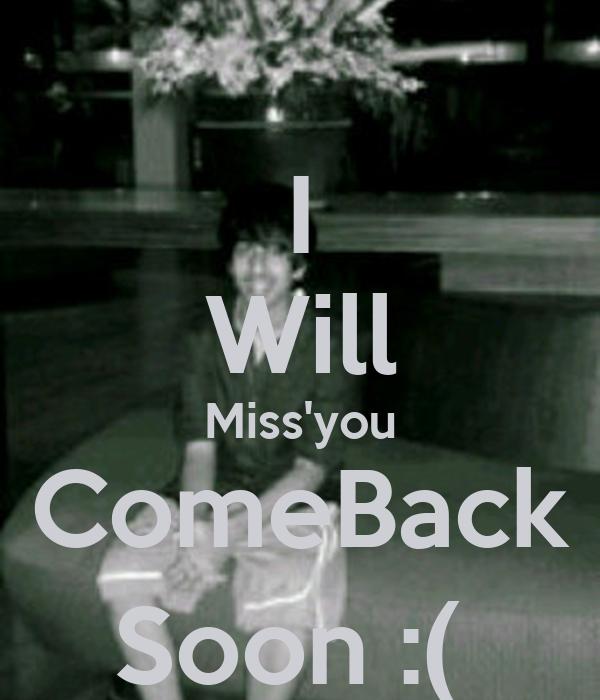 I Will Missyou Comeback Soon Poster Harshita Keep Calm O Matic