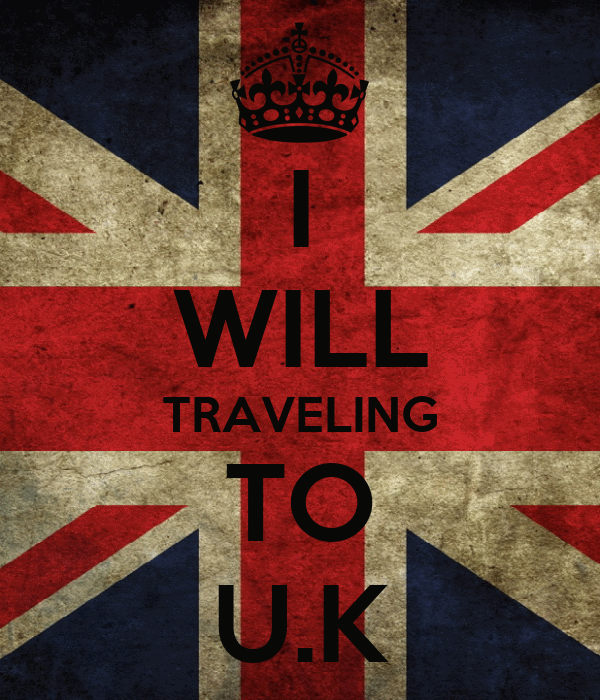 I WILL TRAVELING TO U.K