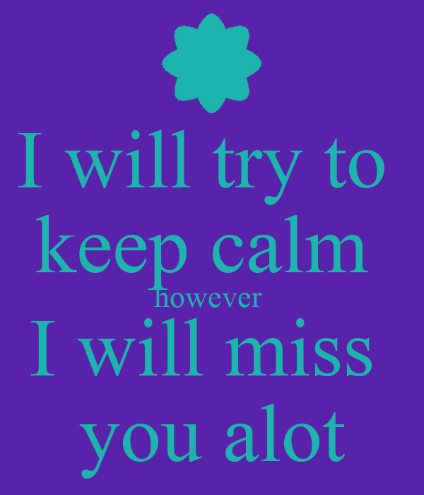 I Will Try To Keep Calm However I Will Miss You Alot Poster Amy