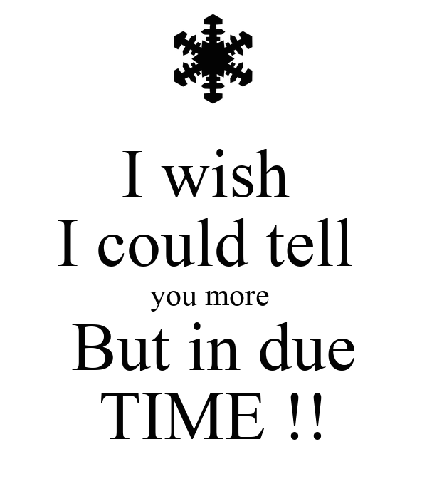 I wish  I could tell  you more  But in due TIME !!