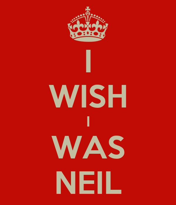 I WISH I WAS NEIL