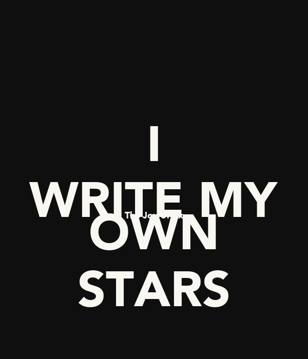 I WRITE MY The Joy of Ex OWN STARS