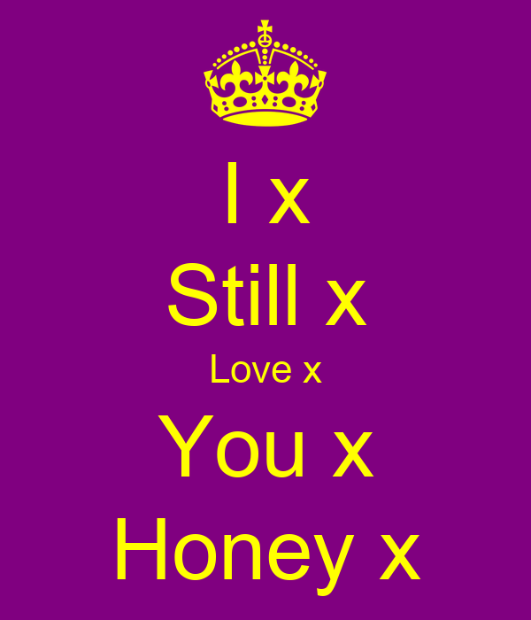 I x Still x Love x You x Honey x