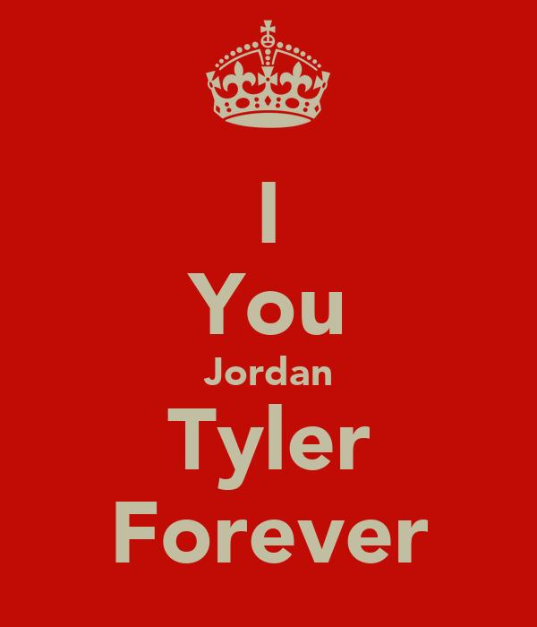 I You Jordan Tyler Forever